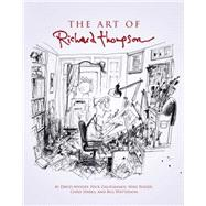 The Art of Richard Thompson by Watterson, Bill; Galifianakis, Nick; Sparks, Chris; Apatoff, David; Rhode, Michael, 9781449447953