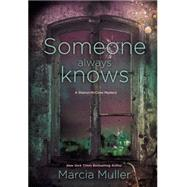 Someone Always Knows by Muller, Marcia, 9781455527953