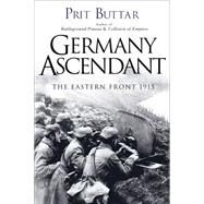 Germany Ascendant The Eastern Front 1915 by Buttar, Prit, 9781472807953