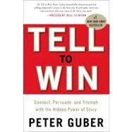 Tell to Win by Guber, Peter, 9780307587954