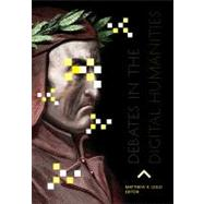 Debates in the Digital Humanities by Gold, Matthew K., 9780816677955