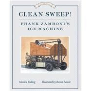 Clean Sweep! by Kulling, Monica; Benoit, Renne, 9781770497955
