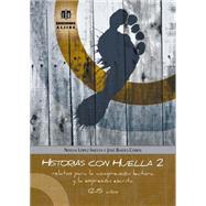 Historias con huella 2 / Stories footprint 2: Relatos Para La Comprension Lectora Y La Expresion Escrita by Iniesta, Noelia Lopez; Cobos, Jose Baides, 9788497007955