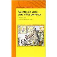Cuentos en versos para niños perversos / Revolting Rhymes by Dahl, Roald; Blake, Quentin, 9789707707955