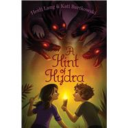 A Hint of Hydra by Lang, Heidi; Bartkowski, Kati, 9781481477956
