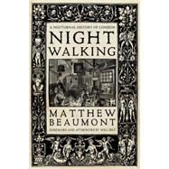 Nightwalking by BEAUMONT, MATTHEWSELF, WILL, 9781781687956