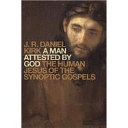 A Man Attested by God by Kirk, J. R. Daniel, 9780802867957