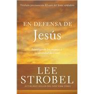 En defensa de Jesús / The Case for the Real Jesus by Strobel, Lee, 9780829767957