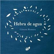 Hebra de agua/  Water Strand by Romero, Gimena, 9788415357957