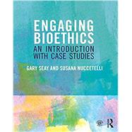 Engaging Bioethics: An Introduction With Case Studies by Seay; Gary, 9780415837958