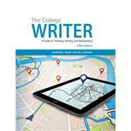 The College Writer A Guide to Thinking, Writing, and Researching by VanderMey, Randall; Meyer, Verne; Van Rys, John; Sebranek, Patrick, 9781285437958