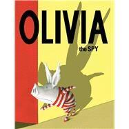 Olivia the Spy by Falconer, Ian, 9781481457958