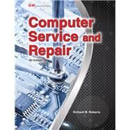Computer Service and Repair by Roberts, Richard M., 9781619607958