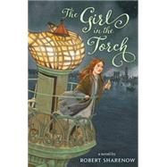 The Girl in the Torch by Sharenow, Robert, 9780062227959