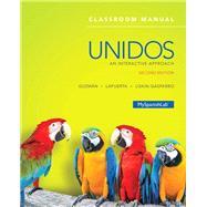 Unidos Classroom Manual An Interactive Approach -- Access Card Package by Guzmán, Elizabeth E.; Lapuerta, Paloma E.; Liskin-Gasparro, Judith E., 9780134117959