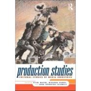 Production Studies: Cultural Studies of Media Industries by Mayer; Vicki, 9780415997959