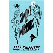 Smoke and Mirrors by Griffiths, Elly, 9780544527959