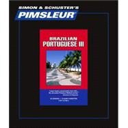 Portuguese (Brazilian) III; Learn to Speak and Understand Portuguese with Pimsleur Language Programs