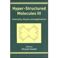 Hyper-Structured Molecules III by Sasabe; Hiroyuki, 9780415267960