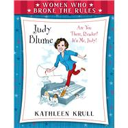 Women Who Broke the Rules: Judy Blume by Krull, Kathleen; Leonard, David, 9780802737960