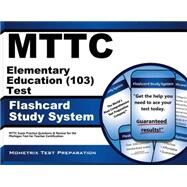 Mttc Elementary Education 103 Test Study System by Mttc Exam Secrets Test Prep, 9781627337960