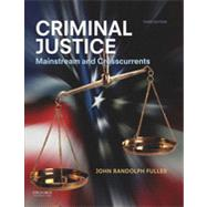 Criminal Justice Mainstream and Crosscurrents by Fuller, John Randolph, 9780199997961