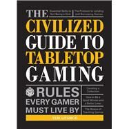 The Civilized Guide to Tabletop Gaming by Litorco, Teri, 9781440597961
