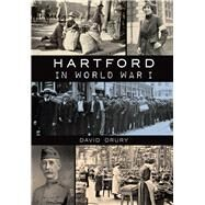 Hartford in World War I by Drury, David, 9781626197961