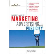 Managers Guide to Marketing, Advertising, and Publicity by Callen, Barry, 9780071627962
