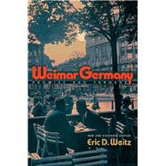 Weimar Germany by Weitz, Eric D., 9780691157962