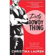Dirty Rowdy Thing by Lauren, Christina, 9781476777962