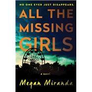 All the Missing Girls A Novel by Miranda, Megan, 9781501107962