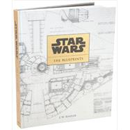 Star Wars: The Blueprints, Inside the Production Archives by Rinzler, J. W., 9781611097962