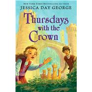 Thursdays With the Crown by George, Jessica Day, 9781619637962