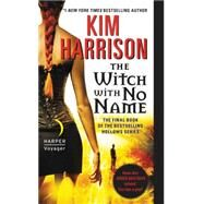 The Witch With No Name by Harrison, Kim, 9780061957963