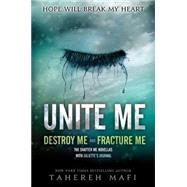 Unite Me by Mafi, Tahereh, 9780062327963