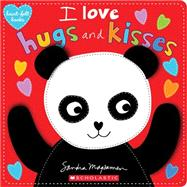 I Love Hugs and Kisses (heart-felt books) by Magsamen, Sandra, 9780545927963