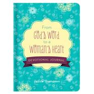 From God's Word to a Woman's Heart Devotional Journal by Thompson, Janice, 9781634097963