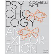 Psychology An Exploration by Ciccarelli, Saundra K.; White, J. Noland, 9780134517964