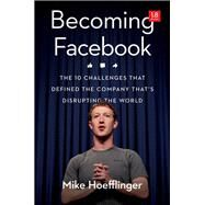 Becoming Facebook by Hoefflinger, Mike, 9780814437964