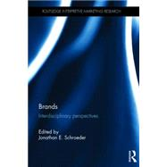 Brands: Interdisciplinary Perspectives by Schroeder; Jonathan E., 9781138787964