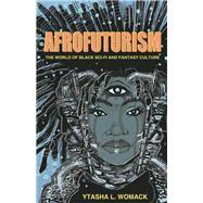 Afrofuturism by Womack, Ytasha L., 9781613747964