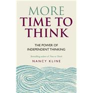 More Time to Think by Kline, Nancy, 9781844037964