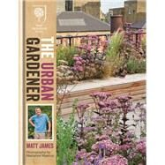 The Urban Gardener by James, Matt; Majerus, Marianne, 9781845337964