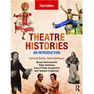 Theatre Histories: An Introduction by McConachie; Bruce, 9780415837965
