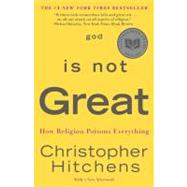 God Is Not Great by Hitchens, Christopher, 9780446697965