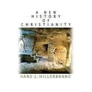 A New History of Christianity by Hillerbrand, Hans J., 9780687027965