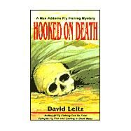 Hooked on Death by Leitz, David E., 9780738817965