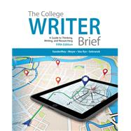 The College Writer A Guide to Thinking, Writing, and Researching, Brief by VanderMey, Randall; Meyer, Verne; Van Rys, John; Sebranek, Patrick, 9781285437965