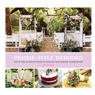 Prairie Style Weddings by O'neill, Fifi; Lohman, Mark, 9781452127965